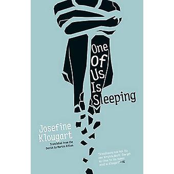 One of Us is Sleeping by Josefine Klougart - Martin Aitken - 97819409