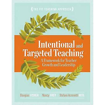 Intentional and Targeted Teaching - A Framework for Teacher Growth and