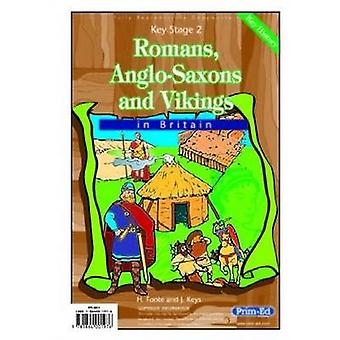 Romans - Anglo-Saxons and Vikings in Britain by H. Foote - J. Keys -