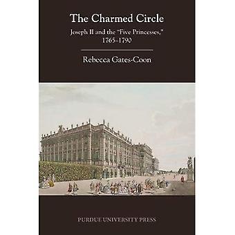 De gecharmeerd cirkel: Jozef II en de 'vijf prinsessen,' 1765-1790 (Centraal Europese Studies)