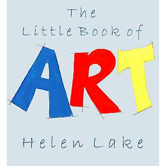The Little Book of Art by Helen Lake - 9780954905408 Book