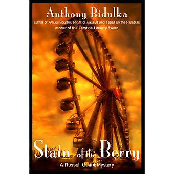 Stain of the Berry by Bidulka & Anthony