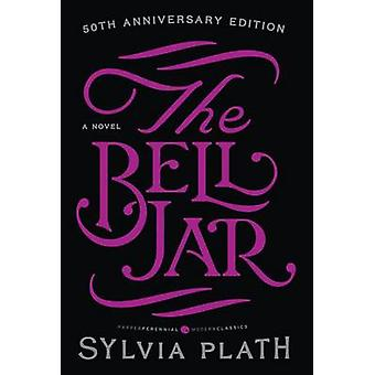 The Bell Jar by Sylvia Plath - 9780061148514 Book