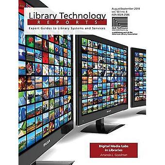 Digital Media Labs in Libraries by Amanda L. Goodman - 9780838959343