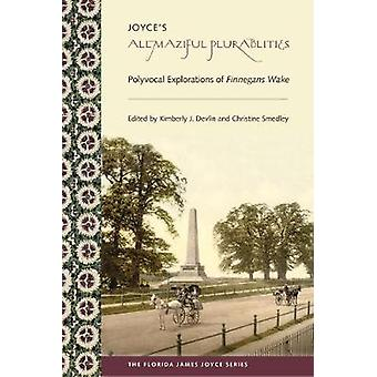 Joyce's Allmaziful Plurabilities - Polyvocal Explorations of Finnegans
