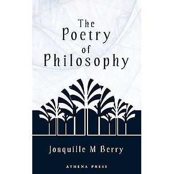 The Poetry of Philosophy by Berry & Jonquille M.