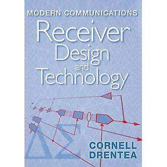 Modern Communications Receiver Design and Technology by Drentea & cornell