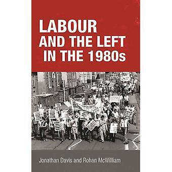 Arbeid en links in de jaren tachtig door Rohan McWilliam