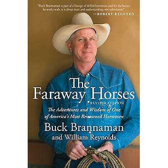 Faraway Horses The Adventures and Wisdom of One of Americas Most Renowned Horsemen revised editon by Brannaman & Buck