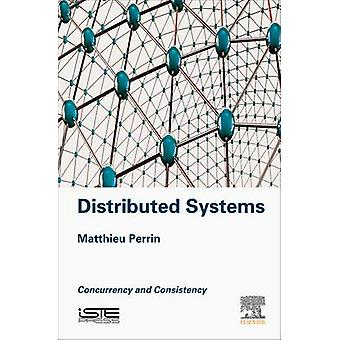 Distributed Systems Concurrency and Consistency by Perrin & Matthieu
