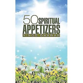 50 Spiritual Appetizers by Dhawan & Vinod