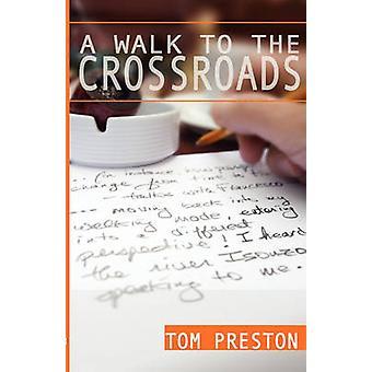 A Walk to the Crossroads by Preston & Tom
