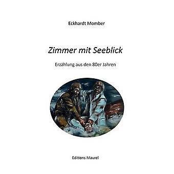 Zimmer mit Seeblick by Momber & Eckhardt