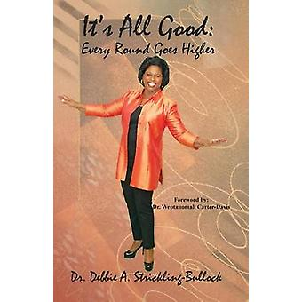 Its All Good Every Round Goes Higher by StricklingBullock & Dr Debbie a.