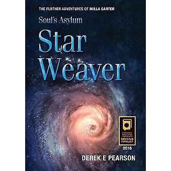 Souls Asylum  Star Weaver by Pearson & Derek E.