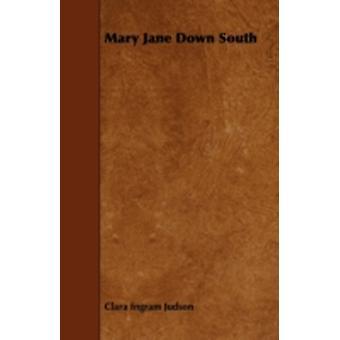 Mary Jane Down South by Judson & Clara Ingram