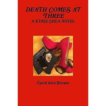DEATH COMES AT THREE by Brown & Carol Ann