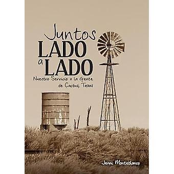 Juntos Lado a Lado Nuestro Servicio a la Gente de Cactus Texas by Monteblanco & Jenni