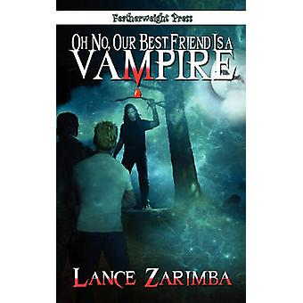 Oh No Our Best Friend Is a Vampire by Zarimba & Lance