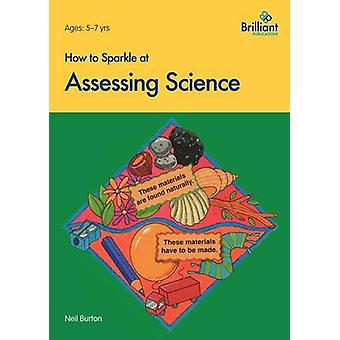How to Sparkle at Assessing Science by Burton & N.