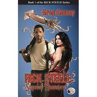 RICK STEELE Squid Hunter by Causey & Greg