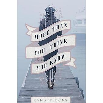 More Than You Think You Know by Perkins & Cyndi