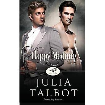 Happy Medium A Club Raven Novel by Talbot & Julia