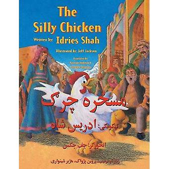 The Silly Chicken EnglishPashto  Edition by Shah & Idries