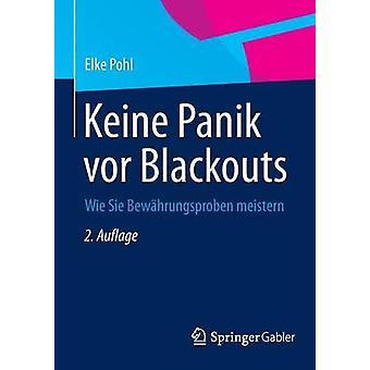 Keine Panik VOR Blackouts Wie Sie Bewahrungsproben Meistern by Pohl & Elke