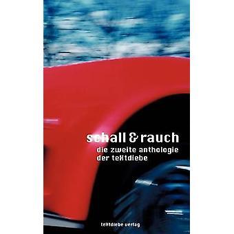 Schall und RauchDie zweite Anthologie der Textdiebe by diverse Autoren