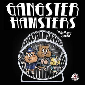 Gangster Hamsters by Smith & Anthony