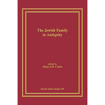 The Jewish Family in Antiquity by Cohen & Shaye & J. D.