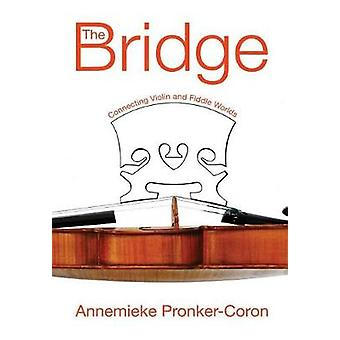 The Bridge Connecting Violin and Fiddle Worlds by PronkerCoron & Annemieke