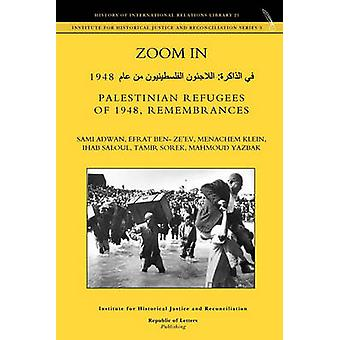 Zoom in. Palestinian Refugees of 1948 Remembrances English  Arabic Edition by Adwan & Sami