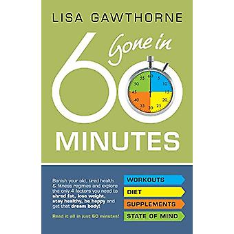 Gone In 60 Minutes by Lisa Gawthorne - 9781781487709 Book