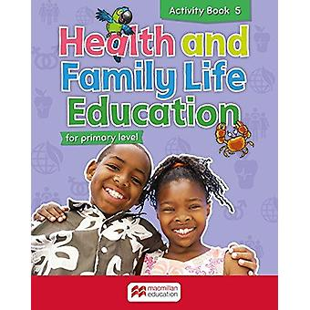 Primary Health and Family Life Education Activity Book - Level 5 by S