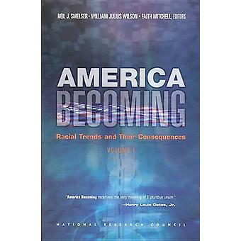 America Becoming - Racial Trends and Their Consequences - v. 1 by Faith