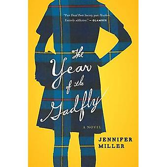 The Year of the Gadfly by Jennifer Miller - 9780544002029 Book