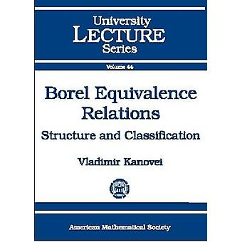 Borel Equivalence Relations - Structure and Classification by Vladimir