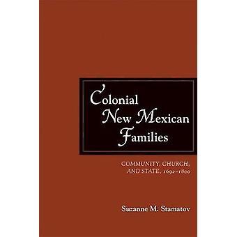 Colonial Nye mexicanske familier - Fællesskab - Kirke - og stat - 1692-