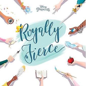 Disney Princess Royally Fierce by Brittany Rubiano - 9781368049153 Bo