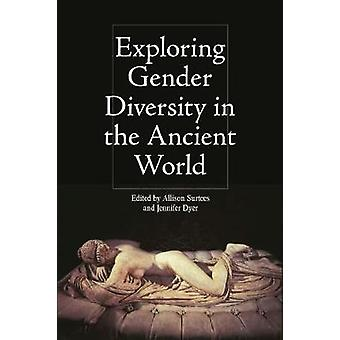 Exploring Gender Diversity in the Ancient World by Allison Surtees -