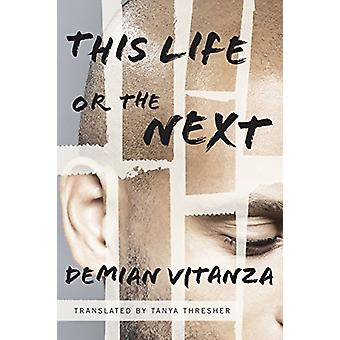 This Life or the Next - A Novel by Demian Vitanza - 9781503959767 Book