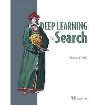 Deep Learning for Search by Tommaso Teofili - 9781617294792 Book