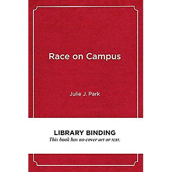 Race on Campus - Debunking Myths with Data by Julie J. Park - 97816825