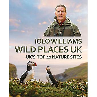 Wild Places - UK by Iolo Williams - 9781781725214 Book