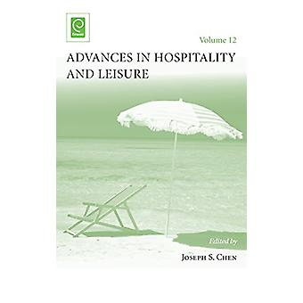Advances in Hospitality and Leisure by Joseph S. Chen - 9781786356161