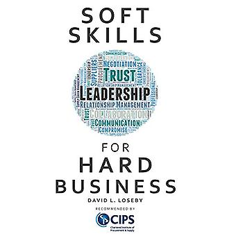 Soft Skills for Hard Business by David L. Loseby - 9781903499931 Book