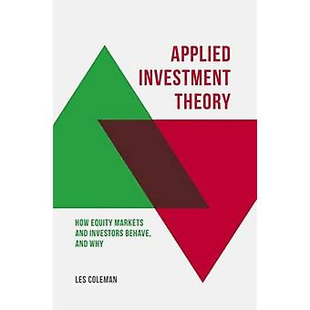 Applied Investment Theory - How Markets and Investors Behave - and Why