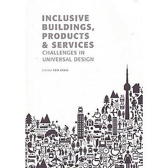 Inclusive Buildings - Products and Services - Challenges in Universal